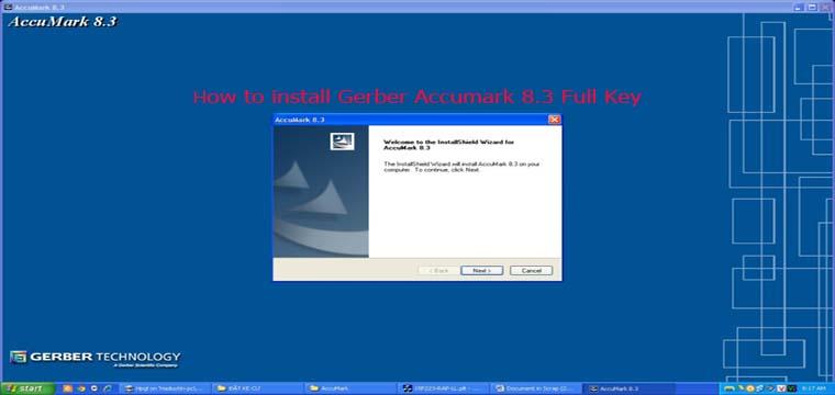 Hướng Dẫn Cài Đặt-Chạy Key Gerber Accumark V8.3 6