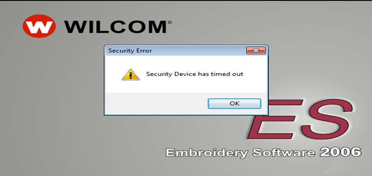 Cách Xử Lý Lỗi Security Device Has Timed Uot Trên Embroidery Software Wilcom 2006 33