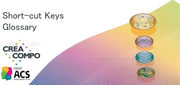 Short-cut Keys và Glossary Cơ Bản Phần Mềm CREACOMPO Toray-ACS 22